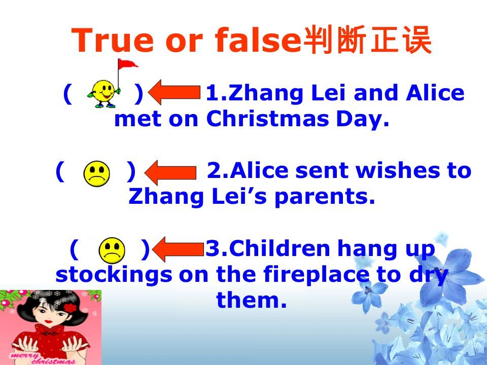 True or false判断正误 ( ) 2.Alice sent wishes to Zhang Lei's parents.