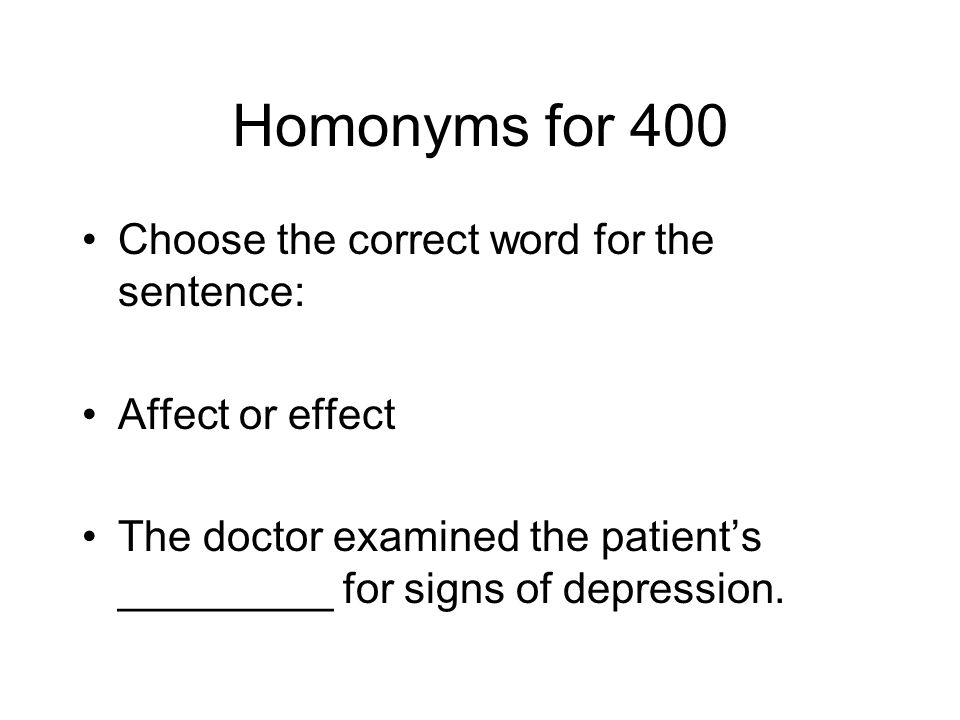 Homonyms for 400 Choose the correct word for the sentence: