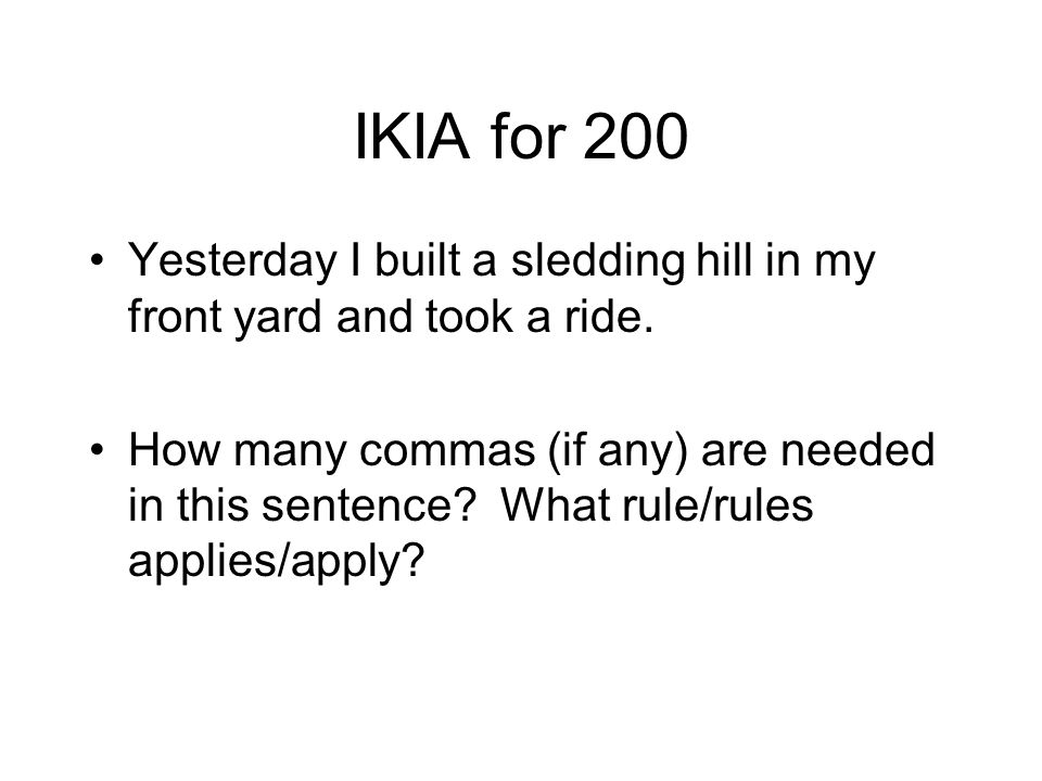 IKIA for 200 Yesterday I built a sledding hill in my front yard and took a ride.