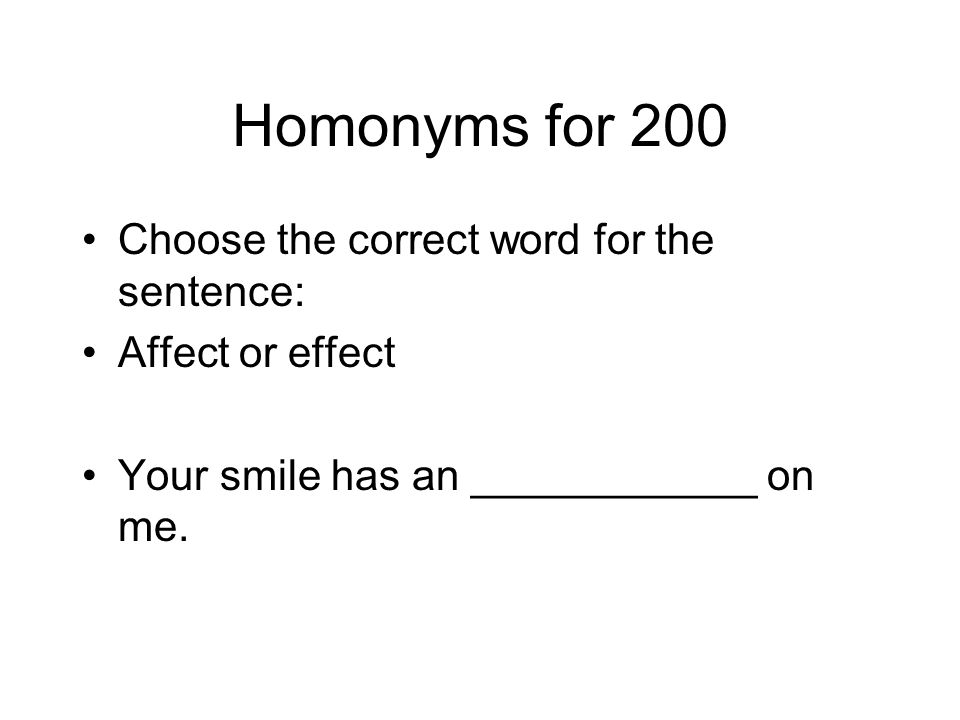 Homonyms for 200 Choose the correct word for the sentence: