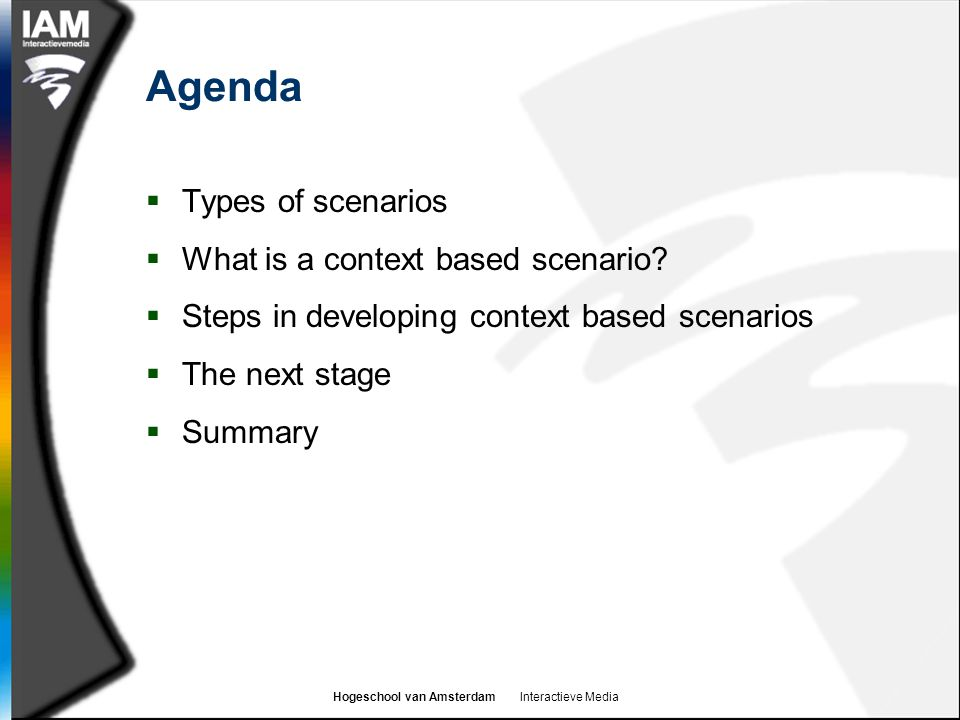 Agenda Types of scenarios What is a context based scenario