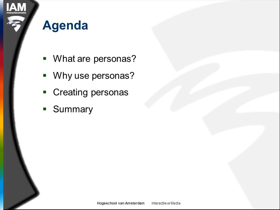 Agenda What are personas Why use personas Creating personas Summary