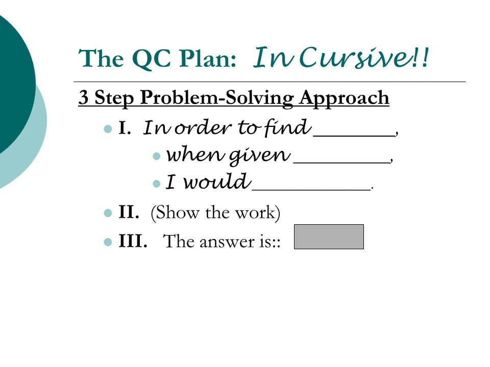 The QC Plan: In Cursive!! 3 Step Problem-Solving Approach