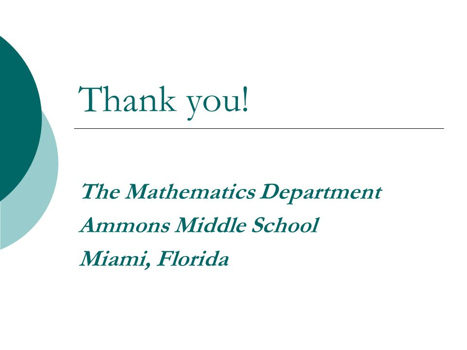 The Mathematics Department Ammons Middle School Miami, Florida