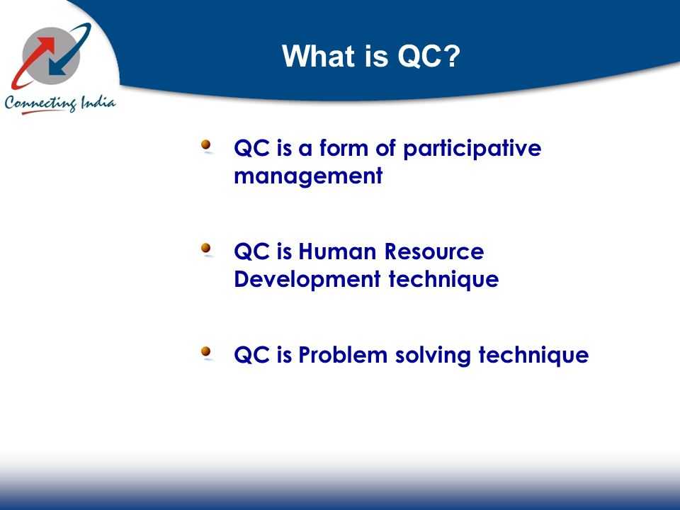 What is QC QC is a form of participative management