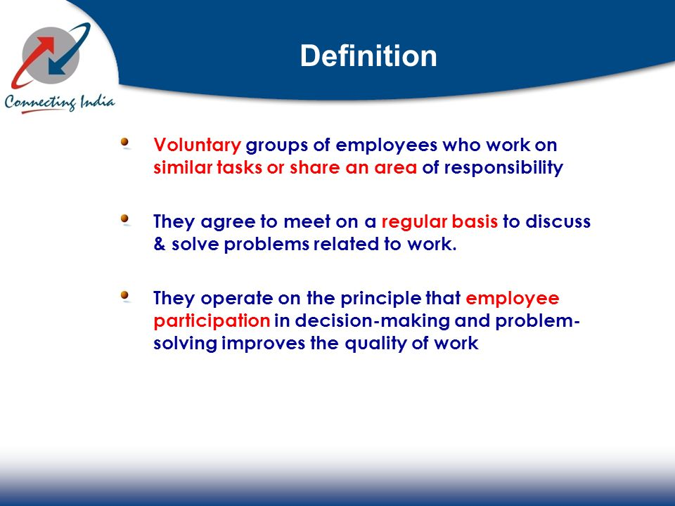 Definition Voluntary groups of employees who work on similar tasks or share an area of responsibility.