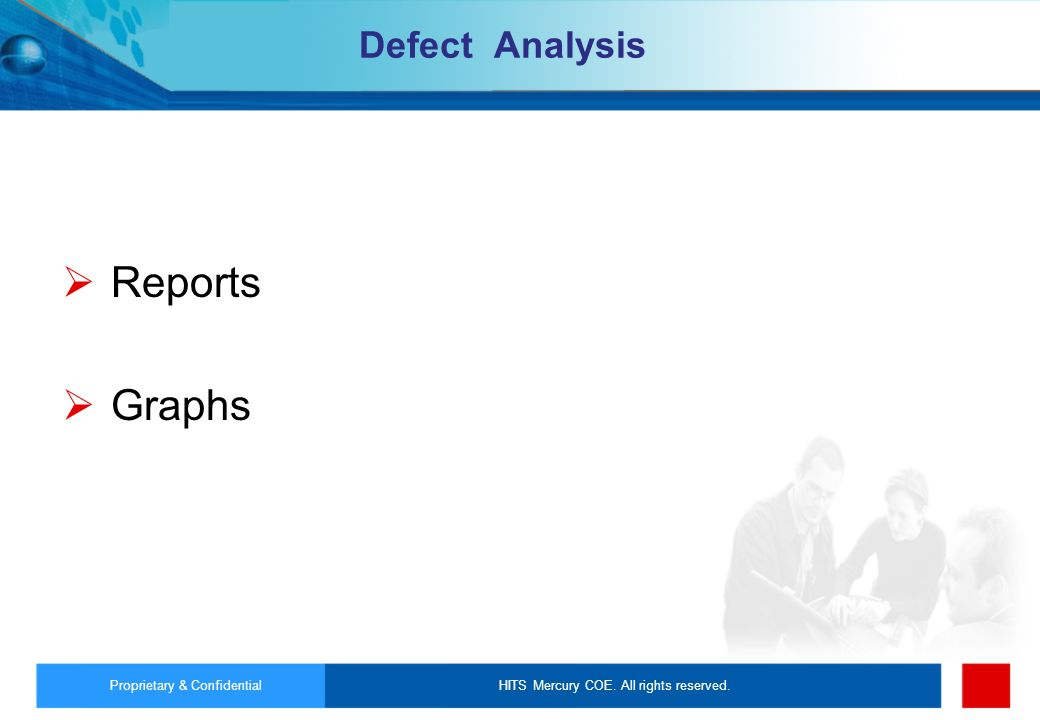 Reports Graphs Defect Analysis Proprietary & Confidential