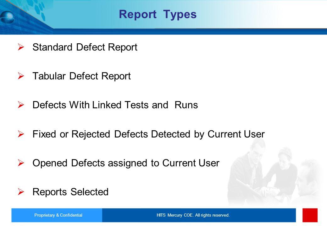Report Types Standard Defect Report Tabular Defect Report