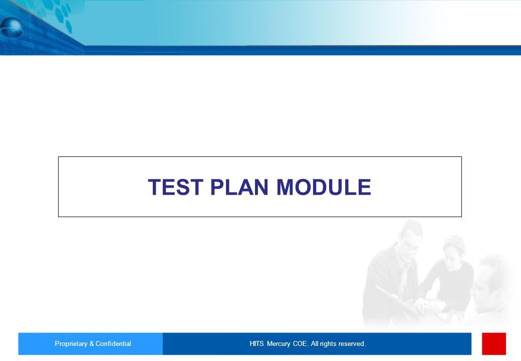 TEST PLAN MODULE Proprietary & Confidential