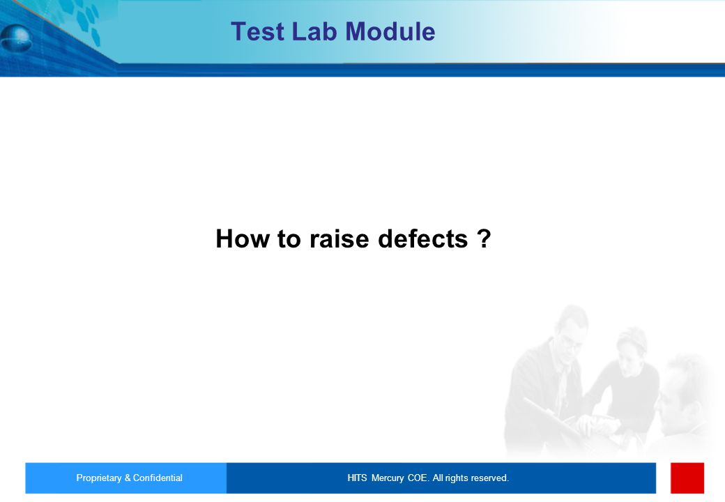 How to raise defects Test Lab Module Proprietary & Confidential