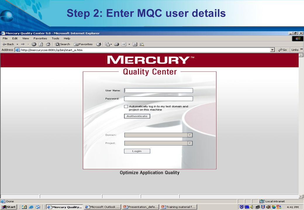 Step 2: Enter MQC user details