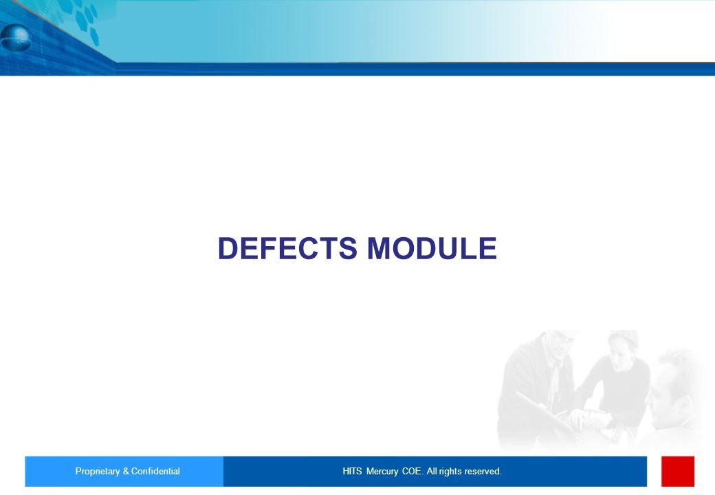 DEFECTS MODULE Proprietary & Confidential