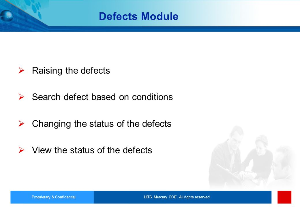 Defects Module Raising the defects Search defect based on conditions