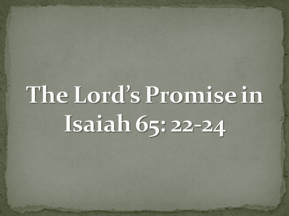 The Lord's Promise in Isaiah 65: 22-24