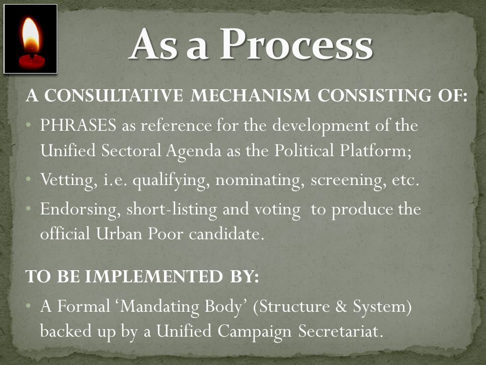 As a Process A CONSULTATIVE MECHANISM CONSISTING OF: