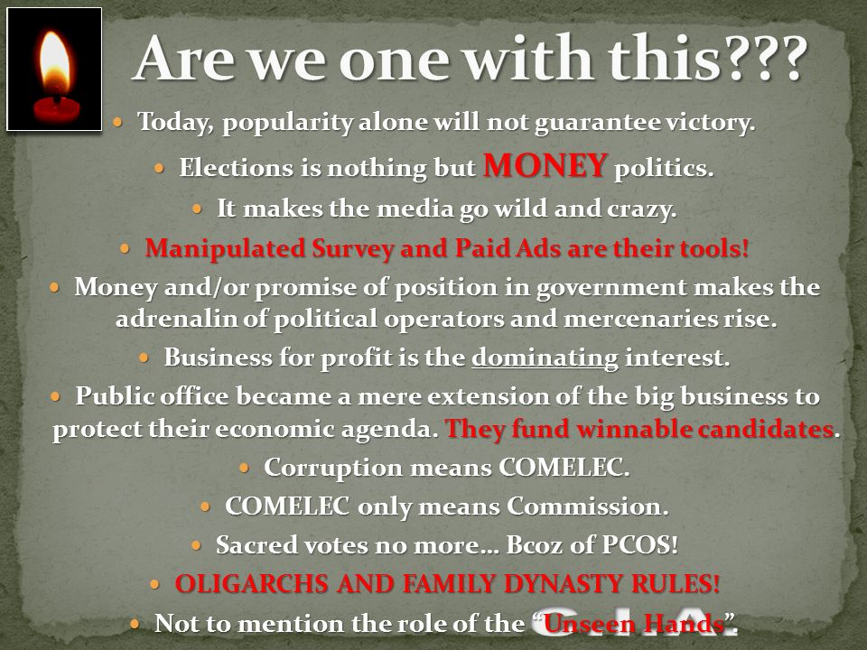Are we one with this Today, popularity alone will not guarantee victory. Elections is nothing but MONEY politics.