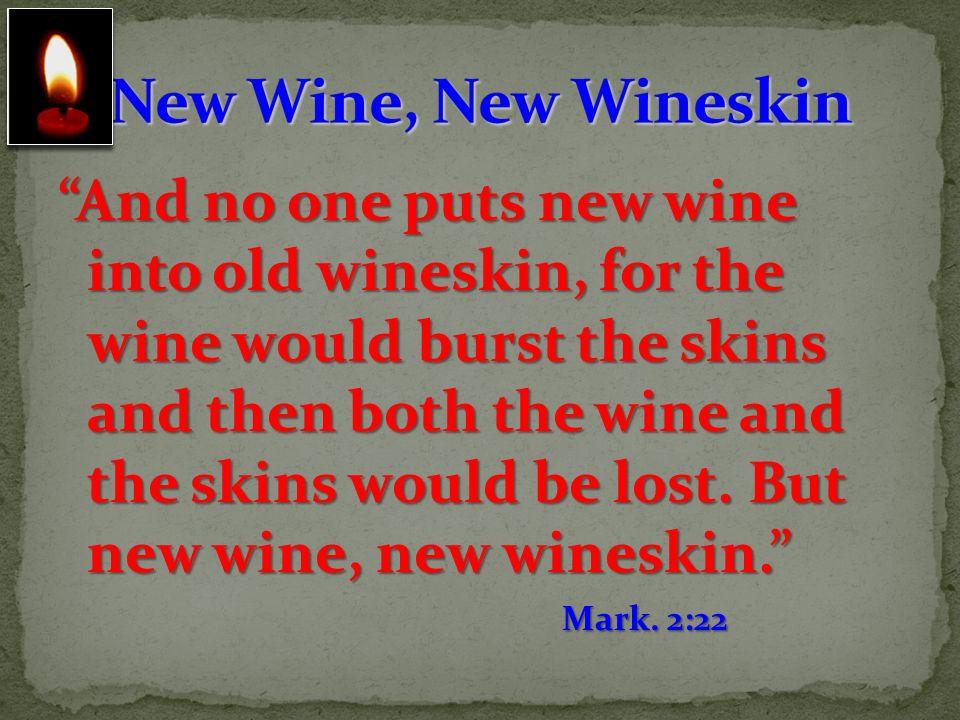 New Wine, New Wineskin