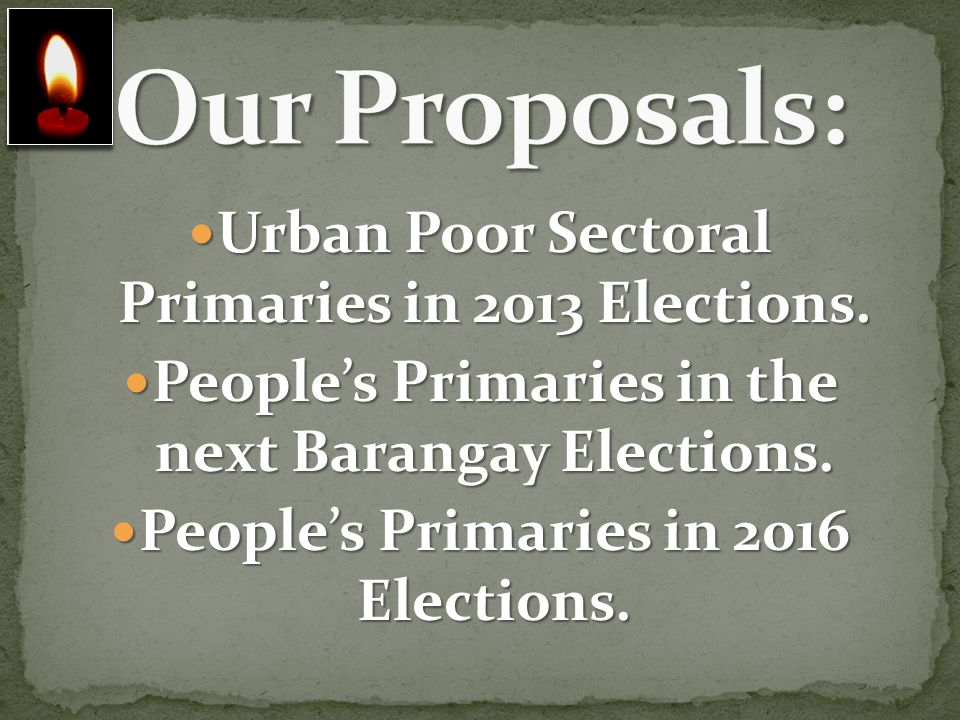 Our Proposals: Urban Poor Sectoral Primaries in 2013 Elections.