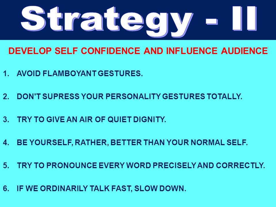 DEVELOP SELF CONFIDENCE AND INFLUENCE AUDIENCE