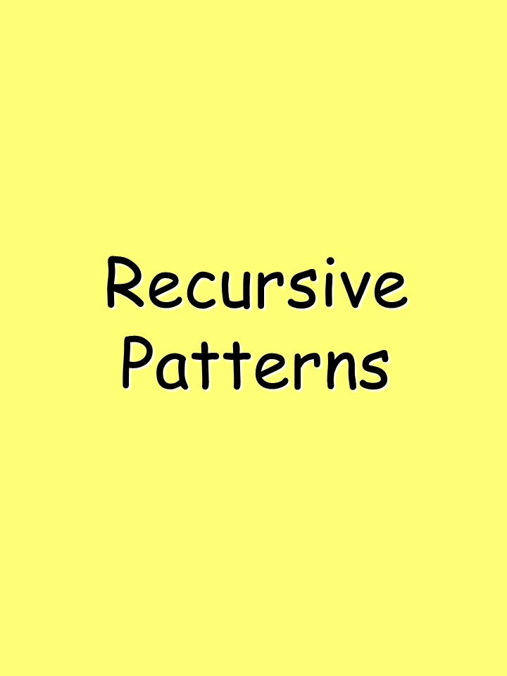 Recursive Patterns