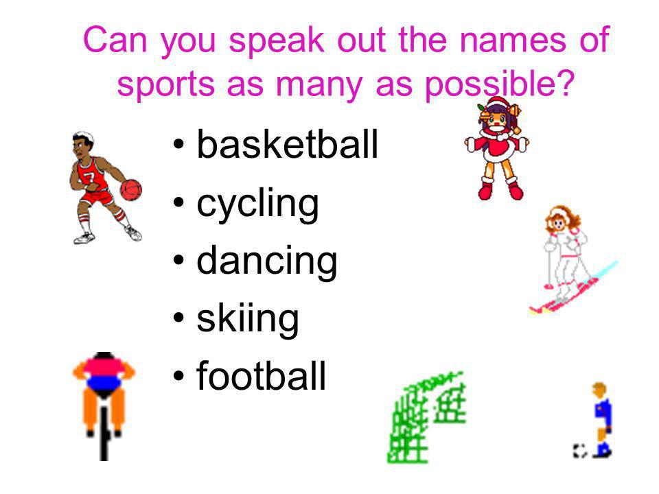 Can you speak out the names of sports as many as possible