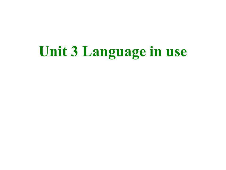 Unit 3 Language in use