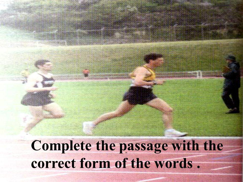 Complete the passage with the correct form of the words .