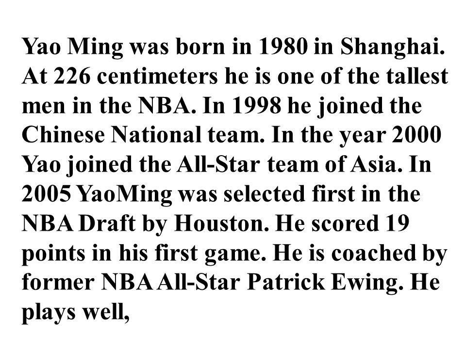 Yao Ming was born in 1980 in Shanghai