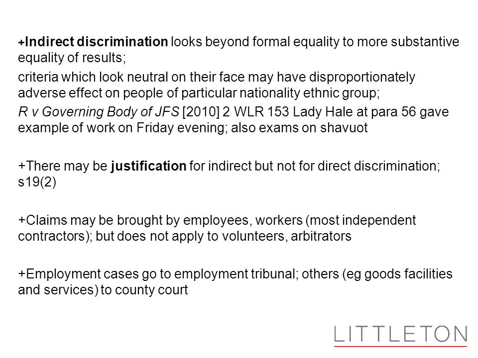 +Indirect discrimination looks beyond formal equality to more substantive equality of results;