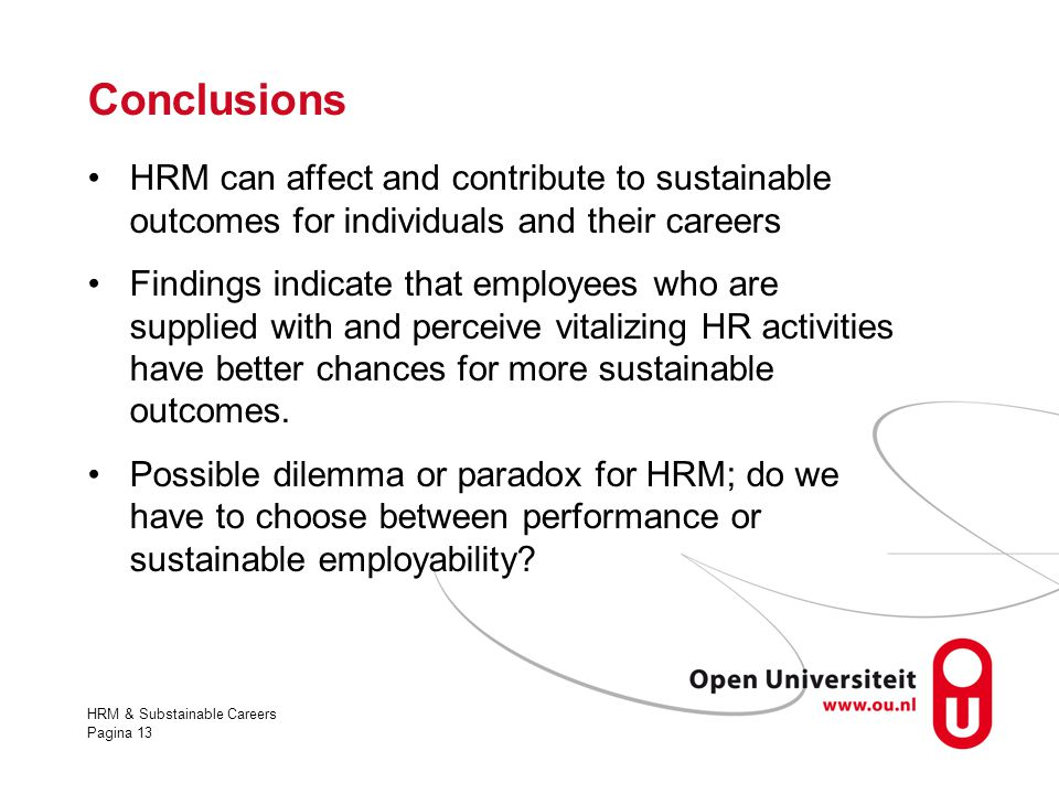 Conclusions HRM can affect and contribute to sustainable outcomes for individuals and their careers.