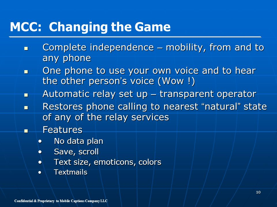 MCC: Changing the Game Complete independence – mobility, from and to any phone.