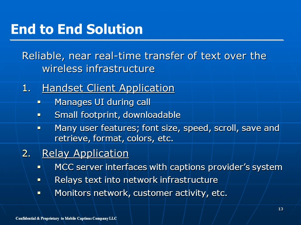 End to End SolutionReliable, near real-time transfer of text over the wireless infrastructure. Handset Client Application.