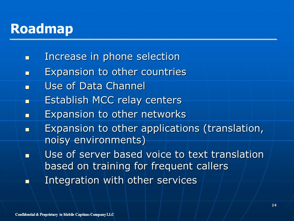 Roadmap Increase in phone selection Expansion to other countries