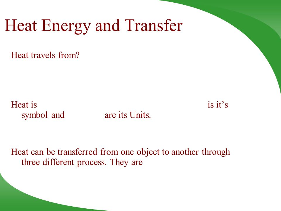 Heat Energy and Transfer