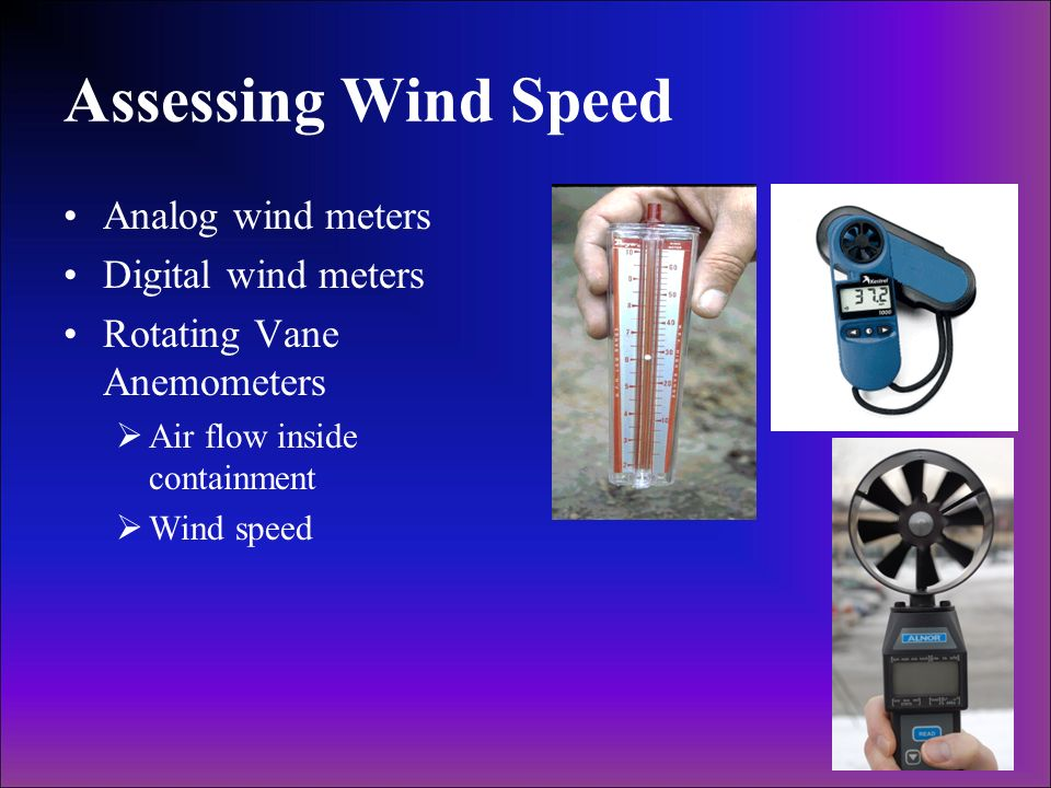 Assessing Wind Speed Analog wind meters Digital wind meters