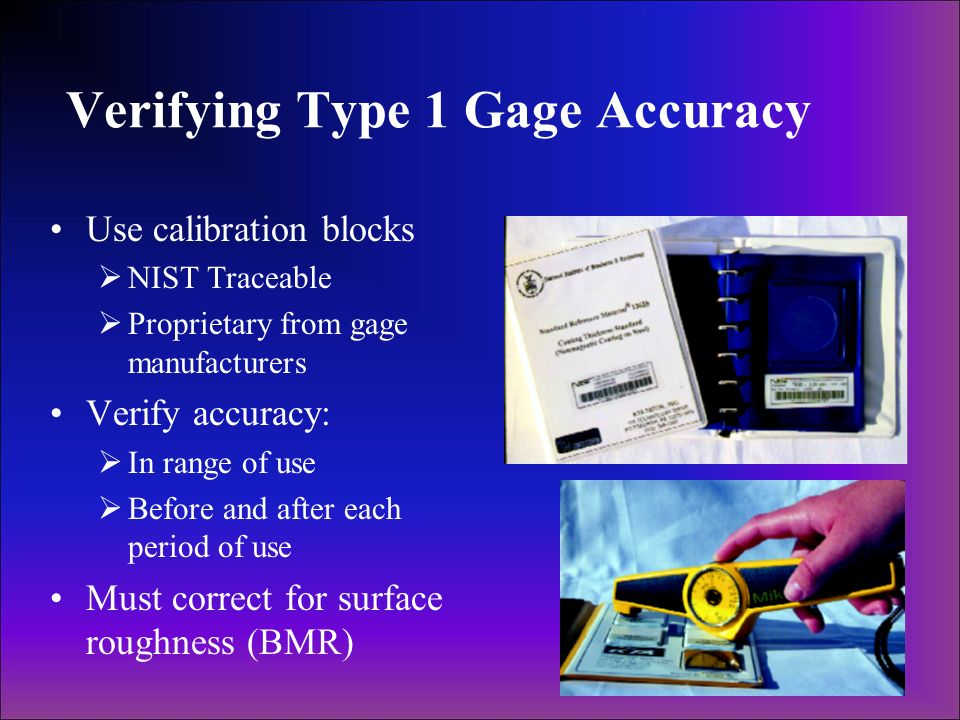 Verifying Type 1 Gage Accuracy