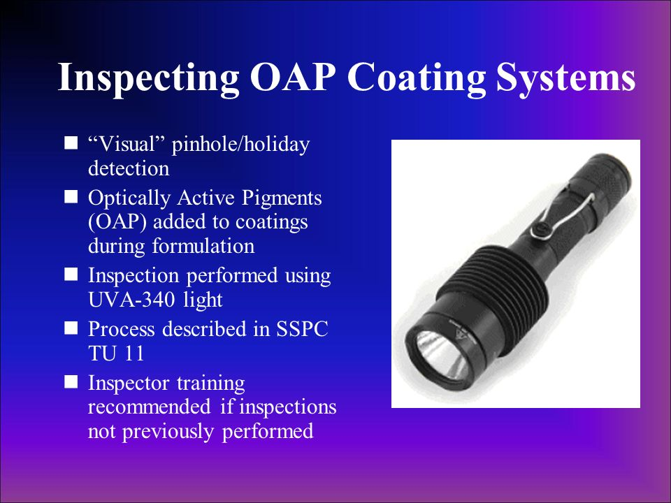 Inspecting OAP Coating Systems