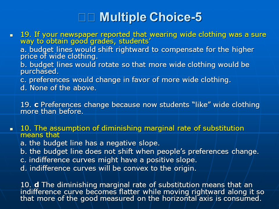 􀂄 Multiple Choice-5 19. If your newspaper reported that wearing wide clothing was a sure way to obtain good grades, students'