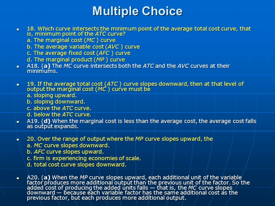 Multiple Choice 18. Which curve intersects the minimum point of the average total cost curve, that is, minimum point of the ATC curve