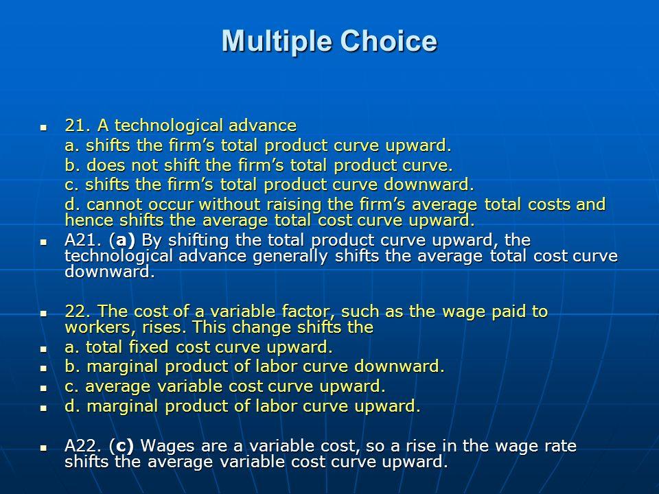 Multiple Choice 21. A technological advance