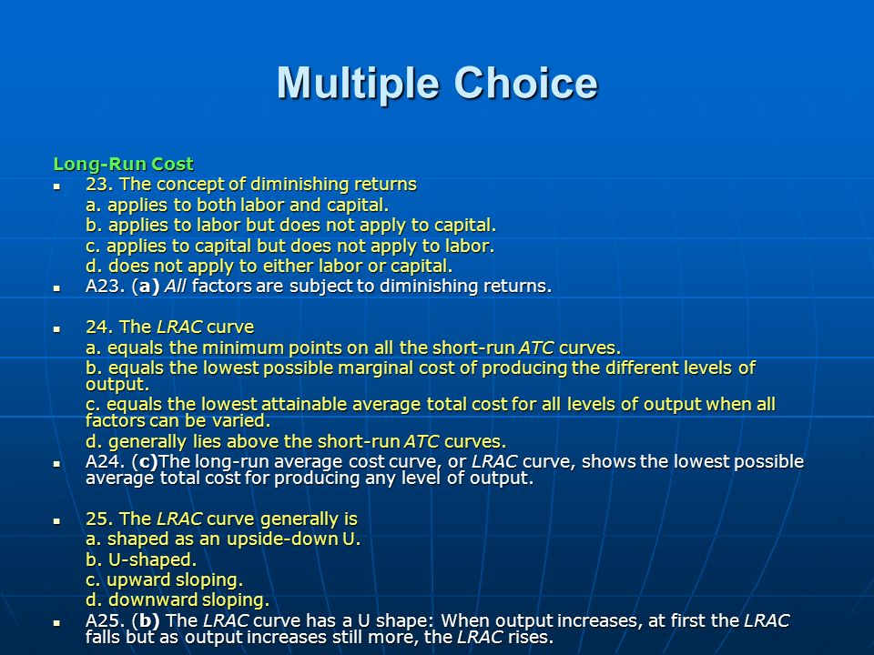 Multiple Choice Long-Run Cost 23. The concept of diminishing returns