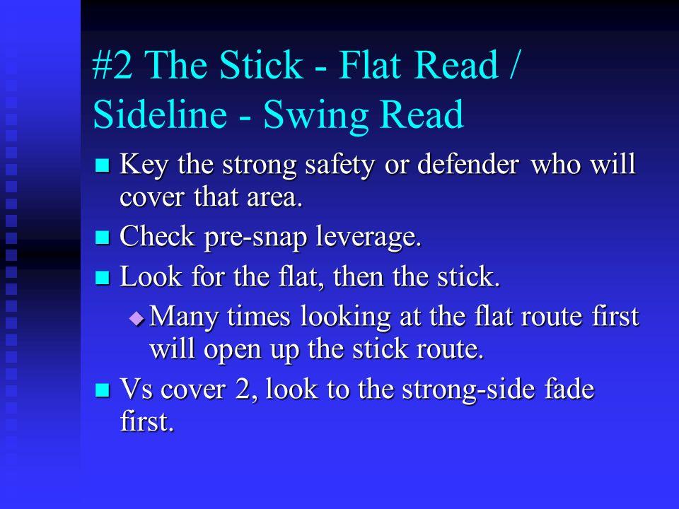 #2 The Stick - Flat Read / Sideline - Swing Read