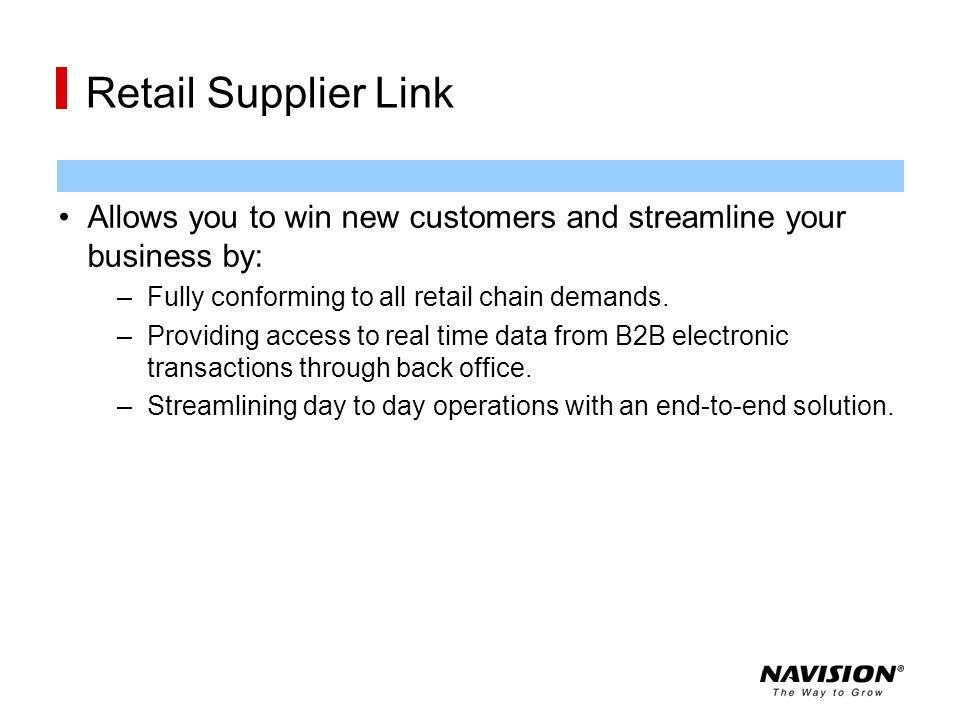 Retail Supplier Link Allows you to win new customers and streamline your business by: Fully conforming to all retail chain demands.