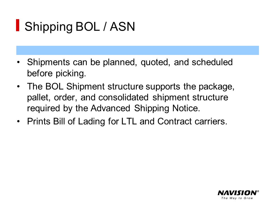 Shipping BOL / ASN Shipments can be planned, quoted, and scheduled before picking.