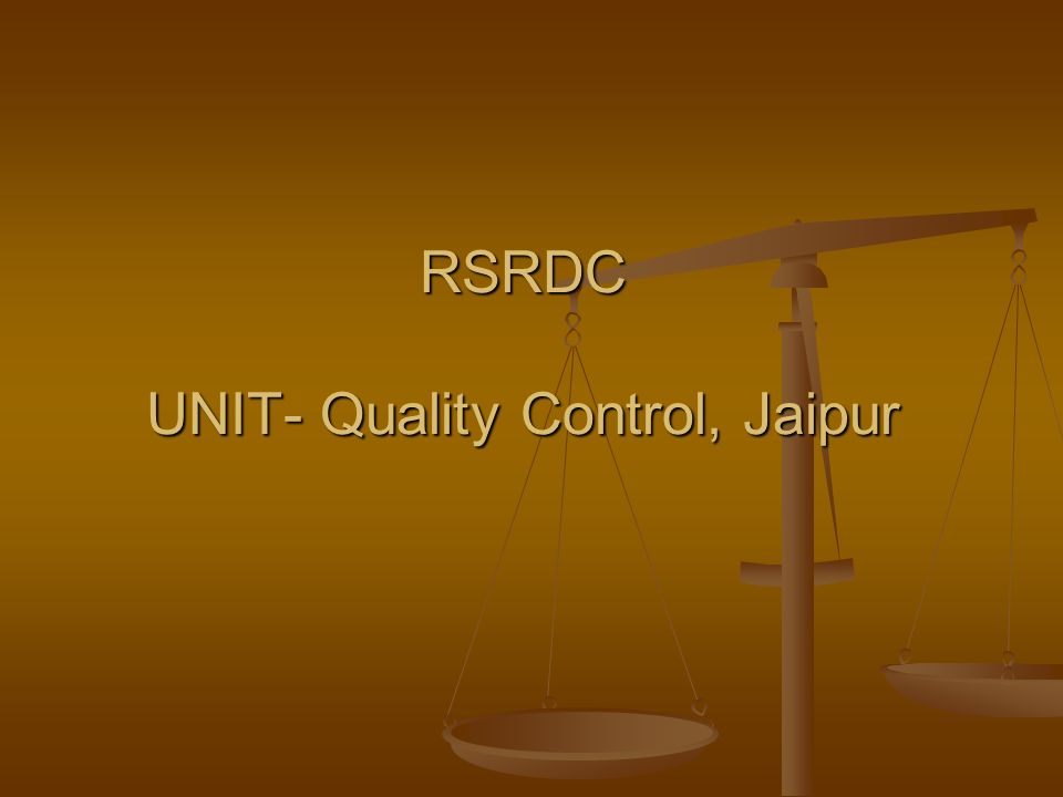 RSRDC UNIT- Quality Control, Jaipur