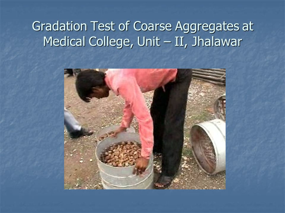Gradation Test of Coarse Aggregates at Medical College, Unit – II, Jhalawar
