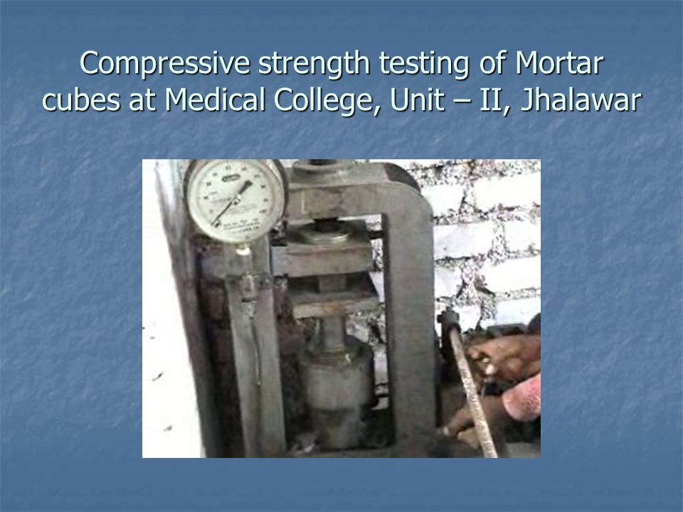 Compressive strength testing of Mortar cubes at Medical College, Unit – II, Jhalawar