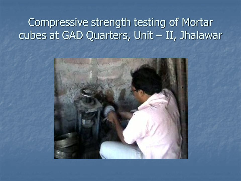 Compressive strength testing of Mortar cubes at GAD Quarters, Unit – II, Jhalawar