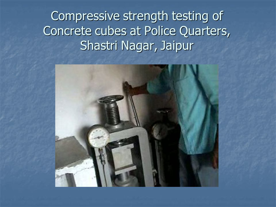 Compressive strength testing of Concrete cubes at Police Quarters, Shastri Nagar, Jaipur
