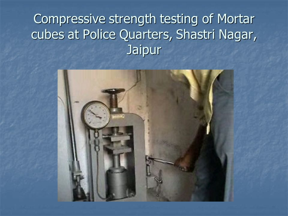 Compressive strength testing of Mortar cubes at Police Quarters, Shastri Nagar, Jaipur